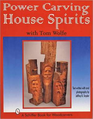 Power Carving House Spirits with Tom Wolfe imagine