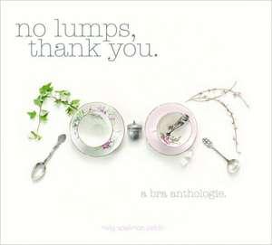No Lumps, Thank You. a Bra Anthologie:  Contemporary Vernacular Architecture de Meg Spielman Peldo