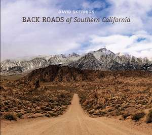 Back Roads of Southern California de David Skernick