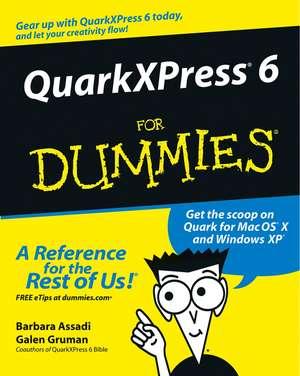 QuarkXPress 6 For Dummies de Barbara Assadi