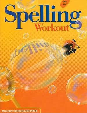Spelling Workout, Level D de Modern Curriculum Press