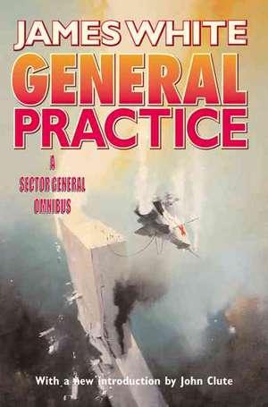 General Practice:  A Sector General Omnibus de James White