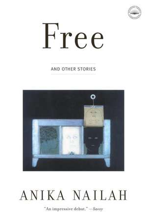 Free:  And Other Stories de Anika Nailah