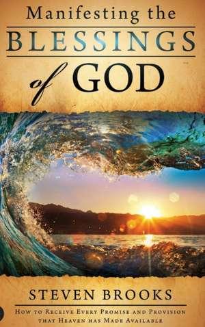 Manifesting the Blessings of God de Steven Brooks