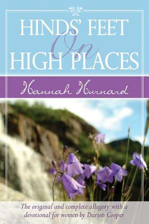 Hinds' Feet on High Places Devotional:  The Original and Complete Allegory with a Devotional and Journal for Women de Hannah Hurnard