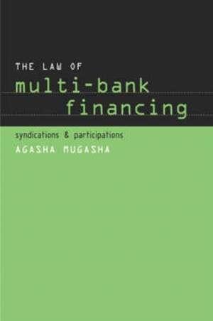 The Law of Multi-Bank Financing de Agasha Mugasha