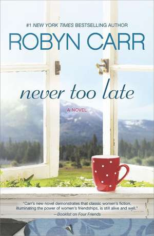 Never Too Late de Robyn Carr