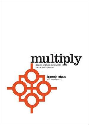 Multiply:  Disciples Making Disciples de Francis Chan