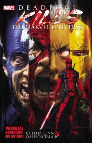 Deadpool Kills The Marvel Universe de Cullen Bunn