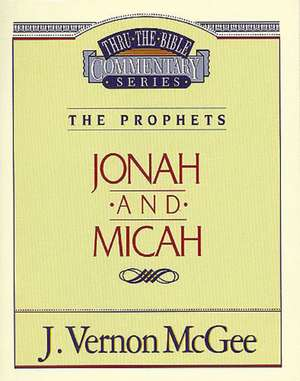 Thru the Bible Vol. 29: The Prophets (Jonah/Micah) de J. Vernon McGee