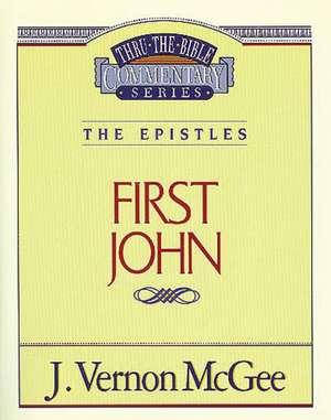 Thru the Bible Vol. 56: The Epistles (1 John) de J. Vernon McGee