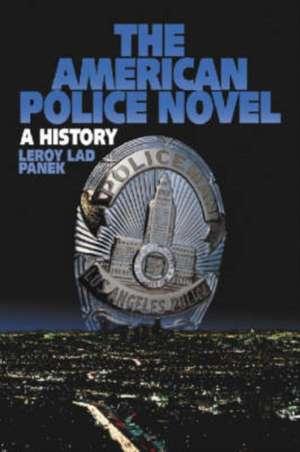 The American Police Novel:  A History de LeRoy Lad Panek