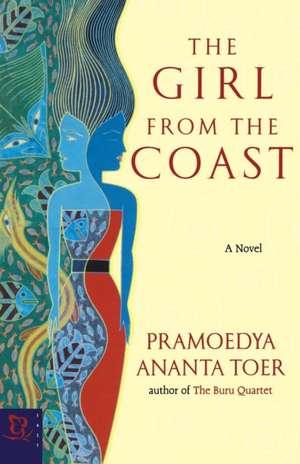 The Girl From The Coast de Pramoedya Ananta Toer