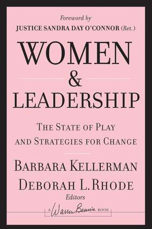 Women and Leadership: The State of Play and Strategies for Change de Barbara Kellerman