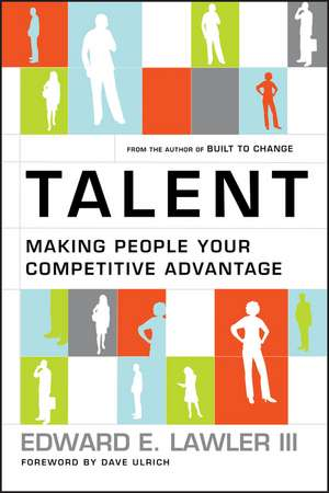 Talent: Making People Your Competitive Advantage de Edward E. Lawler, III