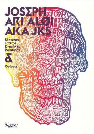 Joseph Ari Aloi Aka JK5:  Sketches, Tattoos, Drawings, Paintings & Objects de Joseph Ari Aloi