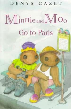 Minnie and Moo Go to Paris de Denys Cazet