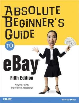 Absolute Beginner's Guide to eBay de Michael Miller