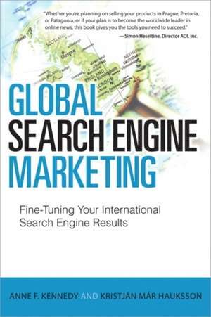 Global Search Engine Marketing de Anne F. Kennedy