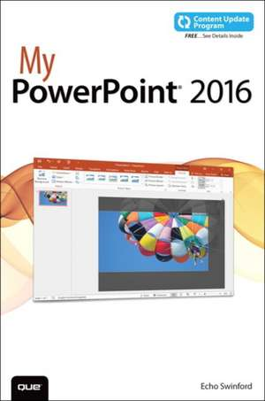 My PowerPoint 2016 (Includes Content Update Program):  Covers Windows 10 Tablets Including Microsoft Surface Pro de Echo Swinford