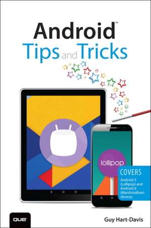 Android Tips and Tricks:  Covers Android 5 and Android 6 Devices de Guy Hart-Davis