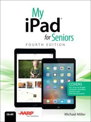 My iPad for Seniors de Michael Miller