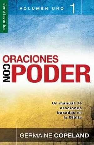 Oraciones Con Poder, Volumen 1 = Prayers with Power, Vo 1 de Germaine Copeland