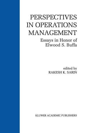 Perspectives in Operations Management: Essays in Honor of Elwood S. Buffa de Rakesh K. Sarin