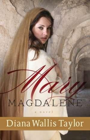 Mary Magdalene de Diana Wallis Taylor