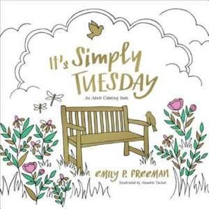 It's Simply Tuesday de Emily P. Freeman