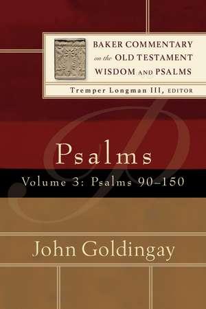 Psalms Volume 3:  Psalms 90-150 de John Goldingay
