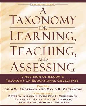 A Taxonomy for Learning, Teaching, and Assessing:  A Revision of Bloom's Taxonomy of Educational Objectives, Abridged Edition de Lorin W. Anderson