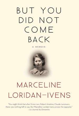 But You Did Not Come Back: A Memoir de Marceline Loridan-Ivens