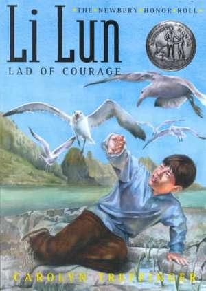 Li Lun, Lad of Courage de Carolyn Treffinger