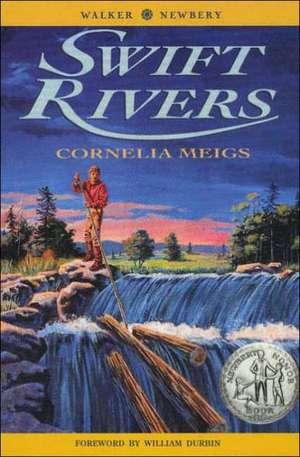 Swift Rivers de Cornelia Meigs