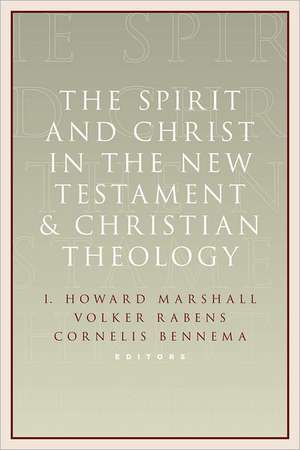 The Spirit and Christ in the New Testament and Christian Theology:  Essays in Honor of Max Turner de I. Howard Marshall