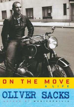 On the Move:  A Life de Oliver Sacks