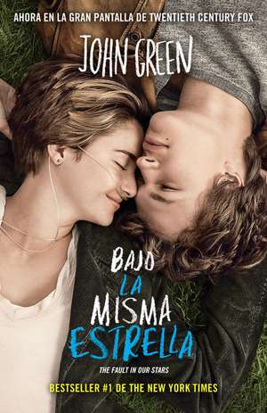Bajo la Misma Estrella = The Fault in Our Stars de John Green