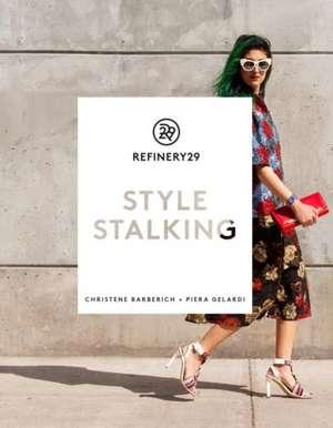 Refinery29:  Style Stalking de Piera Gelardi