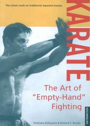"Karate The Art of ""Empty-Hand"" Fighting de Hidetaka Nishiyama"
