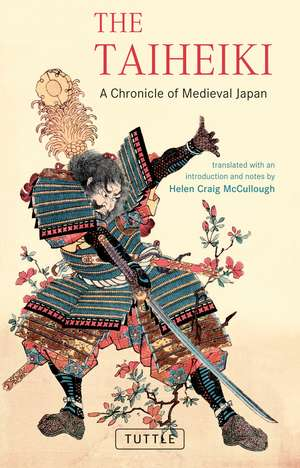 The Taiheiki: A Chronicle of Medieval Japan - translated with an introduction and notes de Helen Craig McCullough