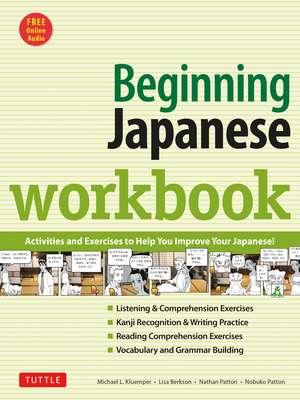 Beginning Japanese Workbook: Revised Edition: Practice Conversational Japanese, Grammar, Kanji & Kana de Michael L. Kluemper
