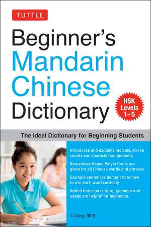 Beginner's Mandarin Chinese Dictionary: The Ideal Dictionary for Beginning Students [HSK Levels 1-5, Fully Romanized] de Li Dong