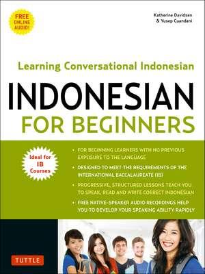 Indonesian for Beginners: Learning Conversational Indonesian (With Free Online Audio) de Katherine Davidsen