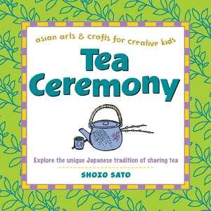 Tea Ceremony: Explore the unique Japanese tradition of sharing tea de Shozo Sato