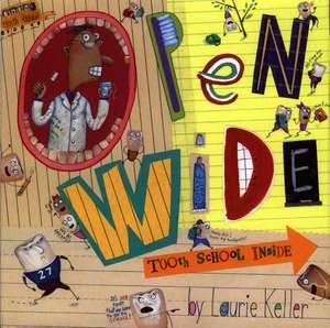 Open Wide:  Tooth School Inside de Laurie Keller