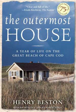 The Outermost House:  A Year of Life on the Great Beach of Cape Cod de Henry Beston