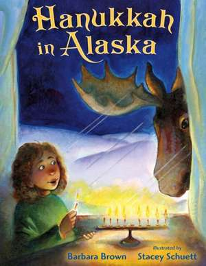 Hanukkah in Alaska de Barbara Brown