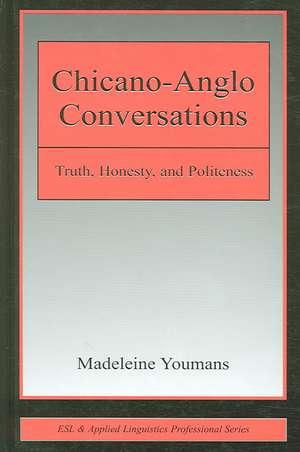 Chicano-Anglo Conversations:  Truth, Honesty, and Politeness de Madeleine Youmans
