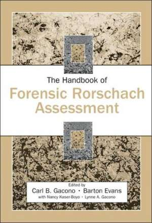 The Handbook of Forensic Rorschach Assessment de Carl B. Gacono